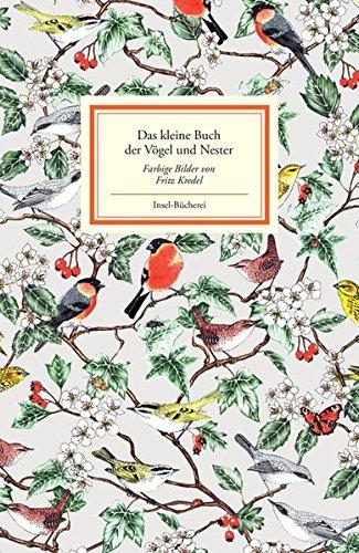 Das kleine Buch der Vögel und Nester (Insel-Bücherei)
