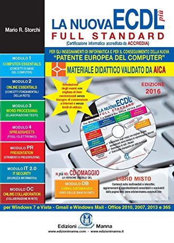 La nuova ECDL più Full Standard 2016. Il manuale più semplice e completo per conseguire la «patente europea del computer». Con CD-ROM
