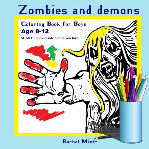 Coloring Book For Boys - Zombies & Demons: Coloring Book For Boys Age 8-12 - Scary Look Inside Before You Buy - Halloween Coloring Book (Coloring Book For Kids)