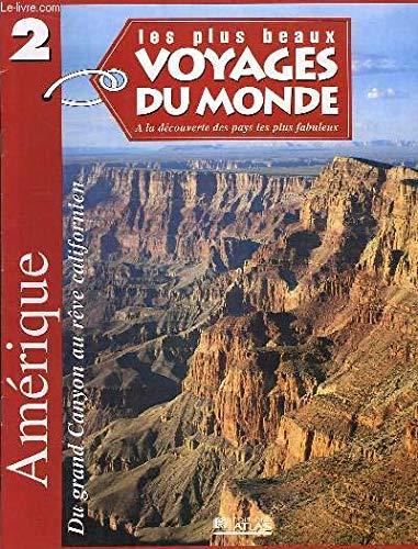 Les plus beaux voyages du monde atlas : amérique, du grand canyon au rêve californien. par COLLECTIF