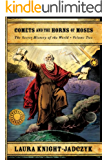 Comets and the Horns of Moses (The Secret History of the World Book 2) (English Edition)