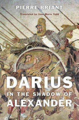Darius in the Shadow of Alexander by Pierre Briant (2015-01-06)