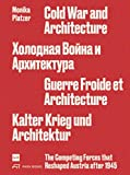 Cold War and Architecture: The Competing Forces that Reshaped Austria after 1945 - Monika Platzer