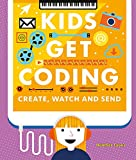 Create, Watch and Send (Kids Get Coding, Band 7)