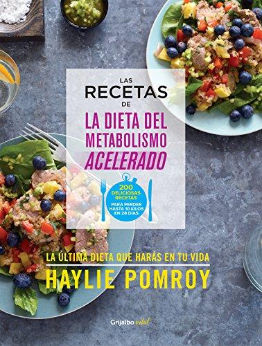 Las recetas de La dieta del metabolismo acelerado (Colección Vital) por Haylie Pomroy