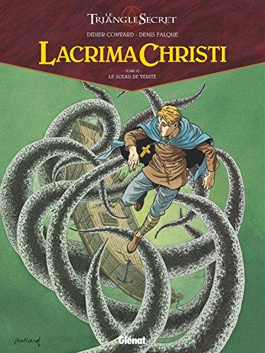 Lacrima Christi [Bande dessinée] [Série] : le triangle secret (t.03) : Le sceau de vérité