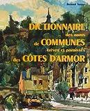 Telecharger Livres Dictionnaire des noms de communes Treves et paroisses des Cotes d Armor (PDF,EPUB,MOBI) gratuits en Francaise