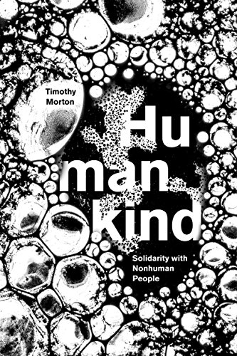 Humankind: Solidarity with Non-Human People por Timothy Morton
