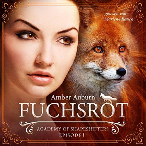 Buchseite und Rezensionen zu 'Fuchsrot: Academy of Shapeshifters 1' von Amber Auburn