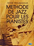 troubadour serge methode de jazz pour les pianistes piano book french
