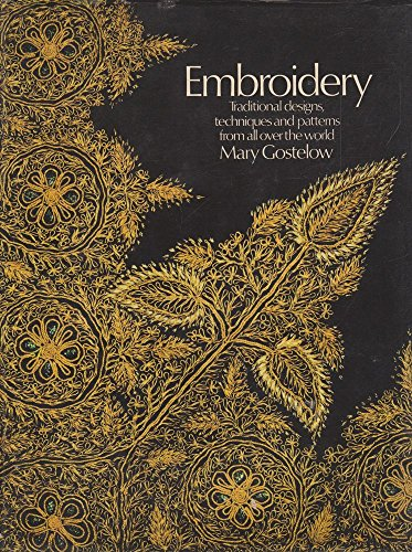 Embroidery: Traditional Designs, Techniques and Patterns from All Over the World