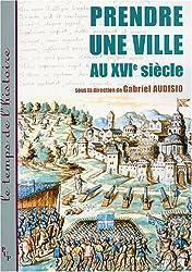 Prendre une ville au XVIe siècle