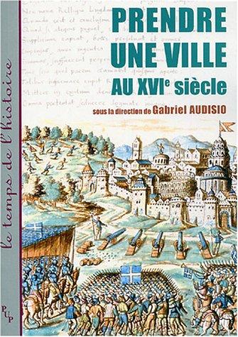 Prendre une ville au XVIe siècle par Gabriel Audisio