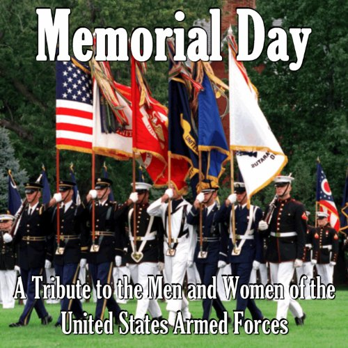 Memorial Day: A Tribute to the Men and Women of the United States Armed Forces Womens Memorial