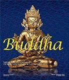 Buddha: Sammler öffnen ihre Schatzkammern. 232 Meisterwerke buddhistischer Kunst aus 2000 Jahren