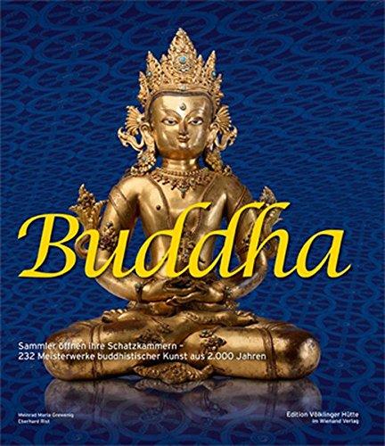Buddha: Sammler öffnen ihre Schatzkammern. 232 Meisterwerke buddhistischer Kunst aus 2000 Jahren - Edelmetall-ton