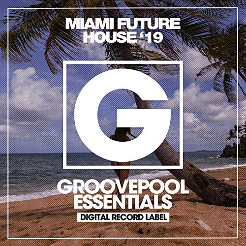 Miami Future House '19