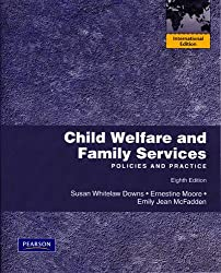 Child Welfare and Family Services: Policies and Practice: Policies and Practice: International Edition