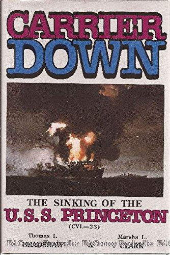 Carrier Down: The Story of the Sinking of the U.S.S. Princeton (Cvl-23)