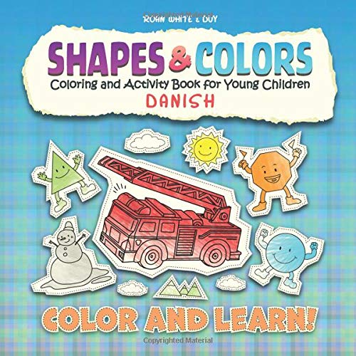 Danish Shapes and Colors: Coloring and Activity Book for Young Children por Roan White