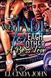 We Made for Each Other : A Boss' Love