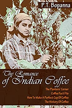 The Romance of Indian Coffee by [Bopanna, P.T.]