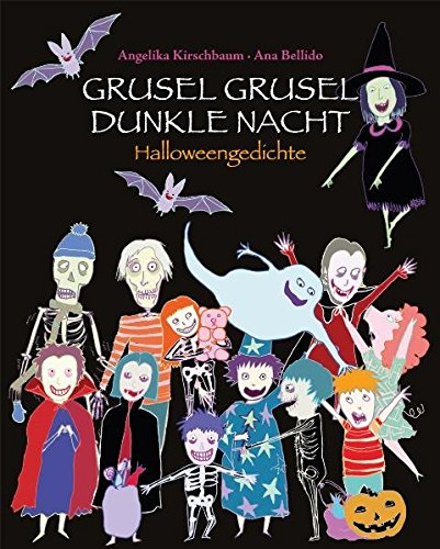 GRUSEL GRUSEL DUNKLE NACHT - SPOOKY SPOOKY SCARY NIGHT: Halloweengedichte - Halloween Poems