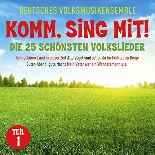 Komm,Sing mit!-die 25 Sch??nsten Volkslieder 1 by Deutsches Volksmusikensemble