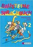 Bausteine Deutsch. Neuausgabe: Bausteine Sprachbuch, Ausgabe Sachsen, neue Rechtschreibung, 2. Schuljahr