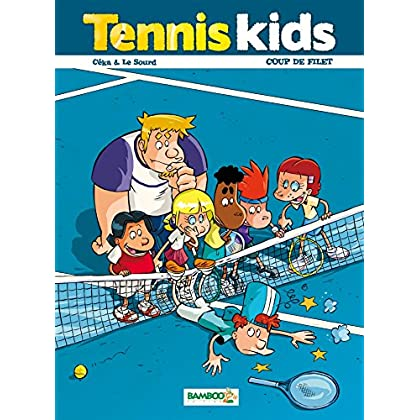 Tennis kids - tome 2 - Coup de filet