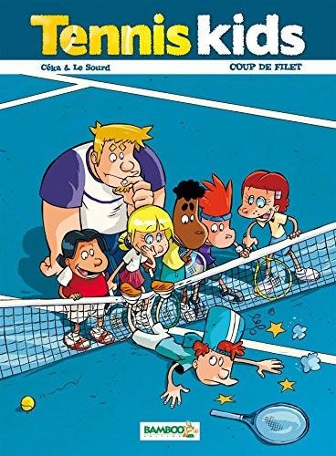 Tennis kids - tome 2 - Coup de filet