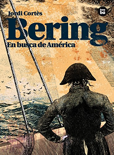 Bering. En busca de América (Descubridores) por Jordi Cortès