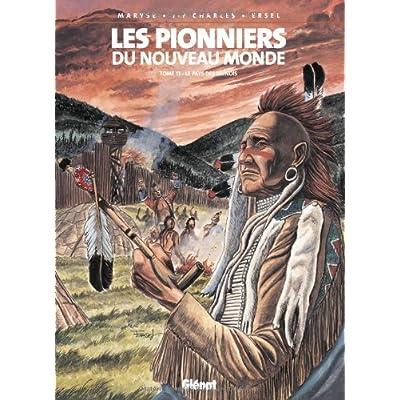Les Pionniers du Nouveau Monde, Tome 17 : Le pays des Illinois