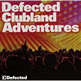 Defected Clubland Adventures 10 Years In the House Volume 2