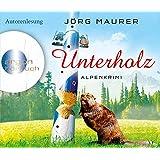 Unterholz: Alpenkrimi (Hörbestseller)
