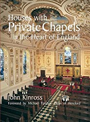 Houses with Private Chapels in the Heart of England