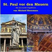 St. Paul vor den Mauern: Ein akustischer Pilgerführer