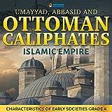 #3: Umayyad, Abbasid and Ottoman Caliphates - Islamic Empire History Book 3rd Grade | Children's History
