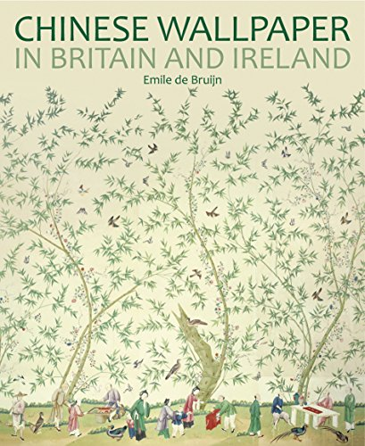 Chinese Wallpaper in Britain and Ireland por Emile de Bruijn