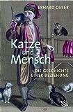 Katze und Mensch. Die Geschichte einer Beziehung - Erhard Oeser
