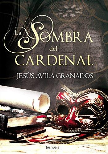 La sombra del cardenal (Narrativa) por Jesús Ávila Granados