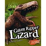 Giant Ripper Lizard (Extinct Monsters) by Carol K. Lindeen (2007-09-01)