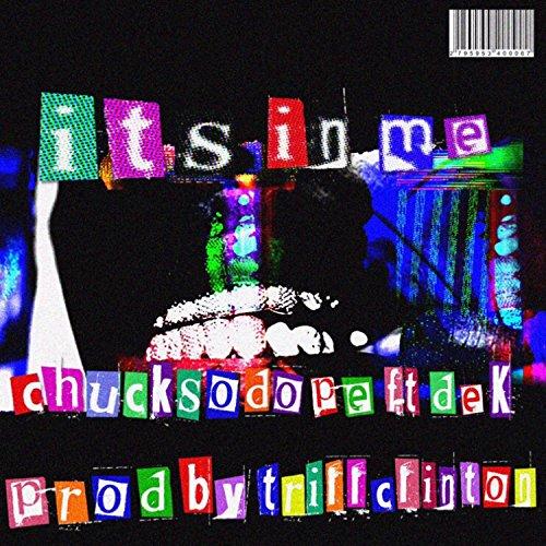 It's in Me (feat. Dek) [Explicit]