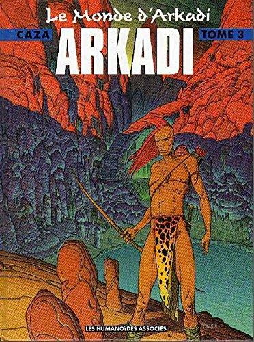 Le monde d'Arkadi, Tome 3 : Arkadi
