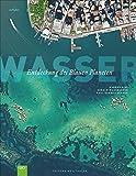Wasser: Entdeckung des Blauen Planeten