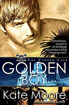 Golden Boy (The Canyon Club Book 2) by [Moore, Kate]