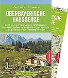 Bruckmann Wanderführer: Zeit zum Wandern Oberbayerische Hausberge. 40 Wanderungen, Bergtouren und Ausflugsziele in den Oberbayerischen Hausberge. Mit Wanderkarte zum Herausnehmen.