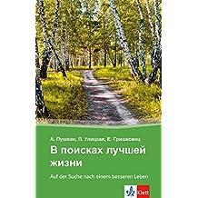 V poiskach lucsej zizni - Auf der Suche nach einem besseren Leben: Russische Lektüre für das 4, 5. und 6. Lernjahr. Mit Annotationen