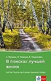 V poiskach lucsej zizni - Auf der Suche nach einem besseren Leben: Russische Lekt?re f?r das 4., 5. und 6. Lernjahr. Mit Annotationen