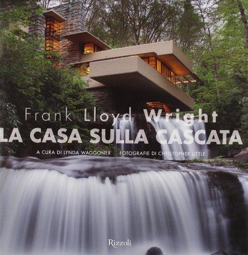 Frank Lloyd Wright. La casa sulla cascata